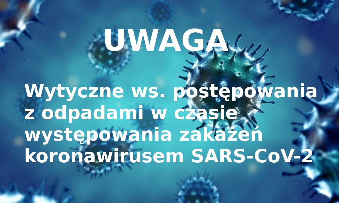Wytyczne ws. postępowania z odpadami w czasie występowania zakażeń SARS-CoV-2